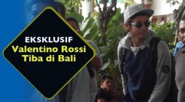 Valentino Rossi Tiba di Bali